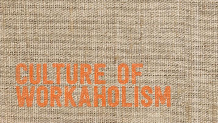 Backward Culture of Workaholism