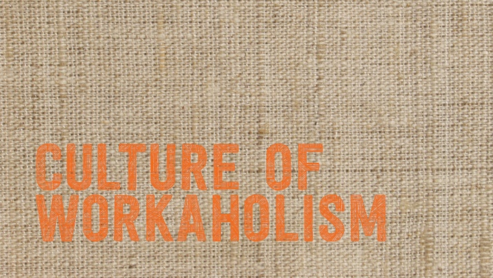 Backward Culture of Workaholism