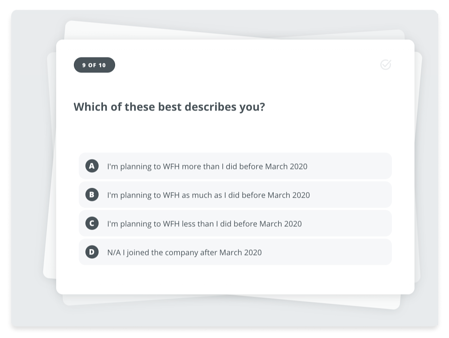 """Screenshot of Bonusly Signals interface with a question card that asks """"Which of these best describes you?"""" and offers four responses: """"A. I'm planning to WFH more than I did before March 2020; B. I'm planning to WFH as much as I did before March 2020; C. I'm planning to WFH less than I did before March 2020; D. N/A I joined the company after March 2020"""