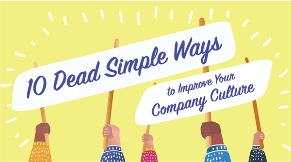 Get 10 Dead Simple Ways to Improve Your Company Culture